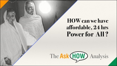 How can we have affordable, 24 hrs Power for All?