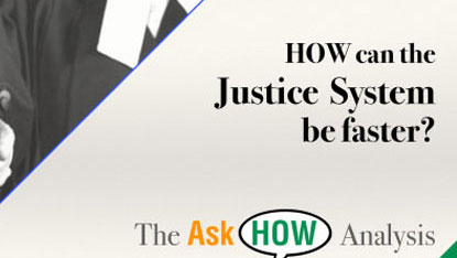How can the Justice System be faster?