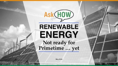 Renewable Energy, Not Ready for Primetime … Yet